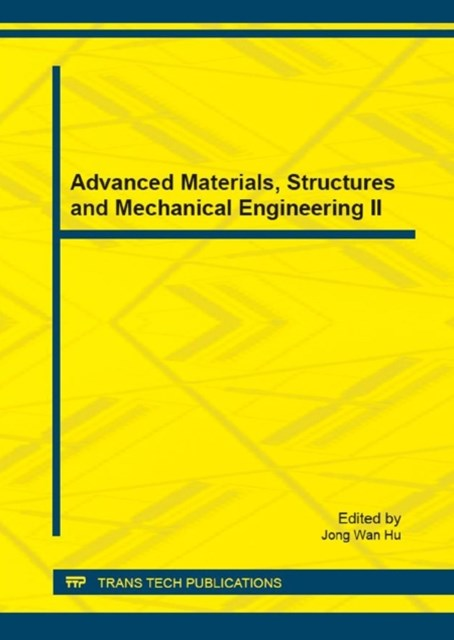 Advanced Materials, Structures and Mechanical Engineering II