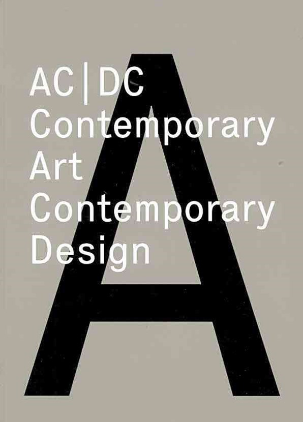 AC/DC: Contemporary Art/Contemporary Design