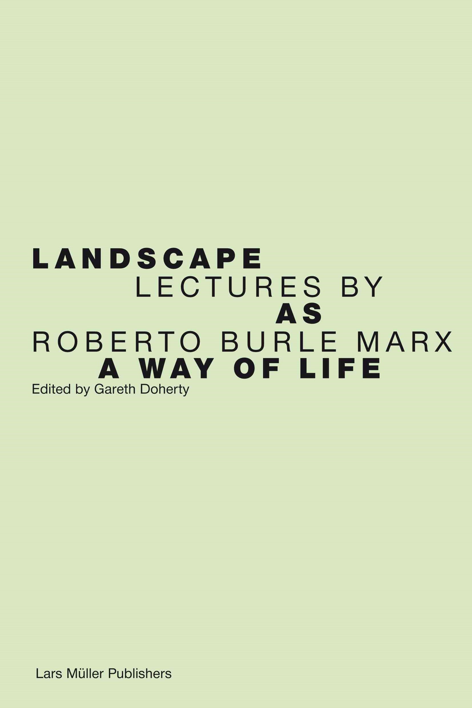 Roberto Burle Marx Lectures: Landscape as Art and Ecology