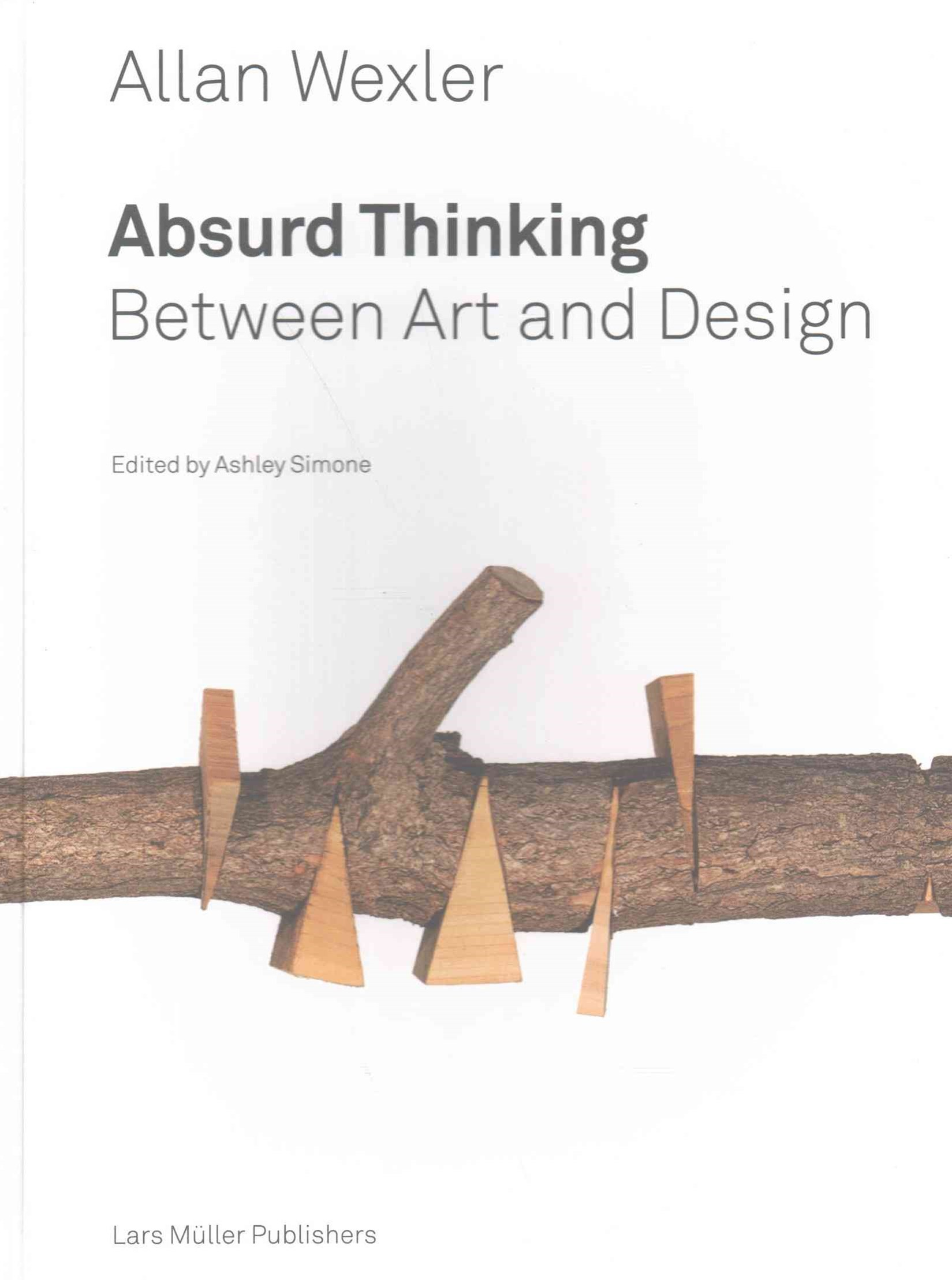 Allan Wexler: Absurd Thinking-Between Art and Design