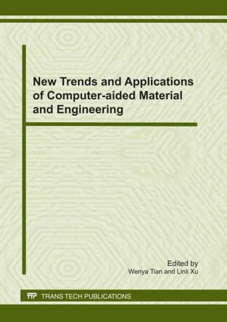 New Trends and Applications of Computer-aided Material and Engineering