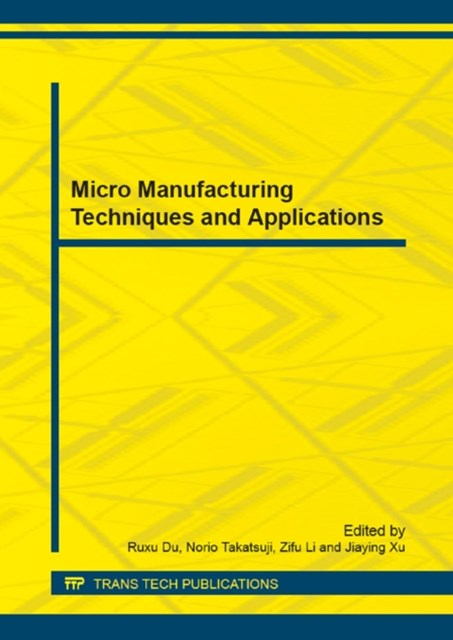 Micro Manufacturing Techniques and Applications