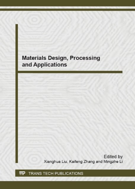 Materials Design, Processing and Applications