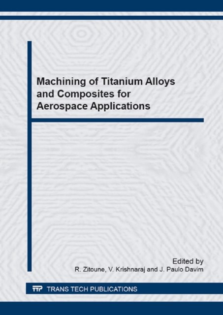 Machining of Titanium Alloys and Composites for Aerospace Applications