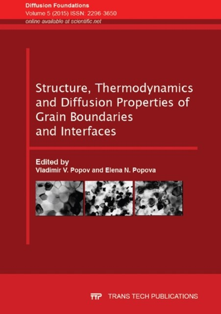 Structure, Thermodynamics and Diffusion Properties of Grain Boundaries and Interfaces