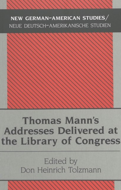 Thomas Mann's Addresses Delivered at the Library of Congress