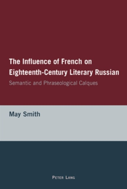 Influence of French on Eighteenth-Century Literary Russian