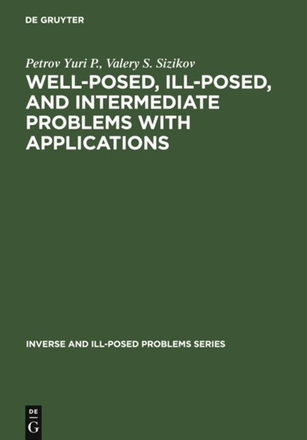 Well-posed, Ill-posed, and Intermediate Problems with Applications