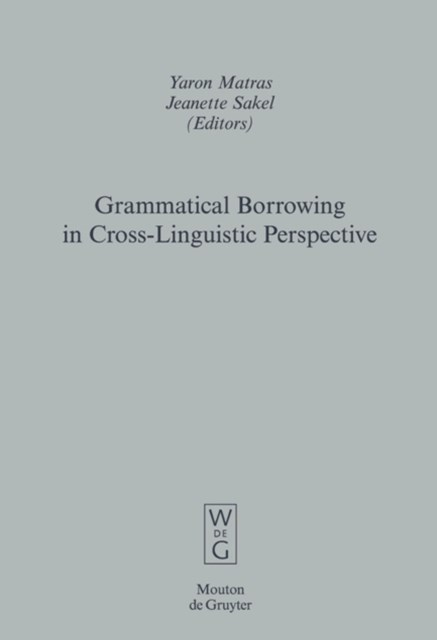 Grammatical Borrowing in Cross-Linguistic Perspective