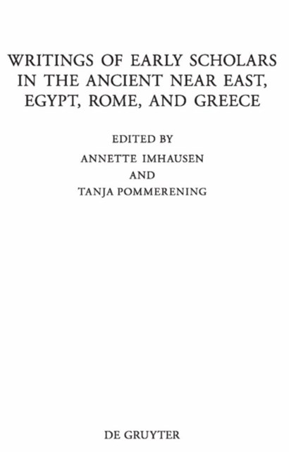 Writings of Early Scholars in the Ancient Near East, Egypt, Rome, and Greece