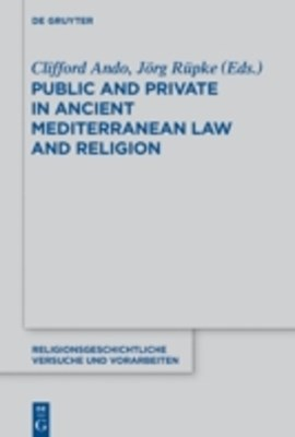 Public and Private in Ancient Mediterranean Law and Religion