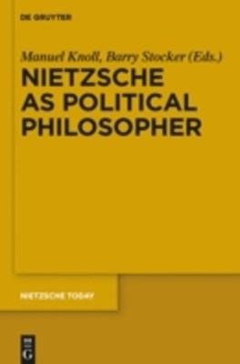 Nietzsche as Political Philosopher