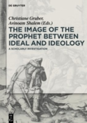 Image of the Prophet between Ideal and Ideology