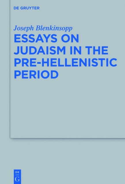 (ebook) Essays on Judaism in the Pre-Hellenistic Period