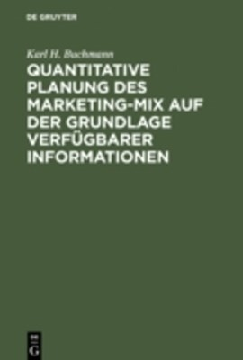 Quantitative Planung des Marketing-Mix auf der Grundlage verfugbarer Informationen