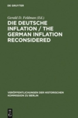 Die Deutsche Inflation / The German Inflation Reconsidered