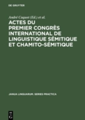 Actes du premier congres international de linguistique semitique et chamito-semitique