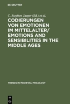 Codierungen von Emotionen im Mittelalter / Emotions and Sensibilities in the Middle Ages