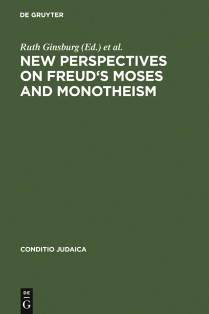 New Perspectives on Freud's Moses and Monotheism