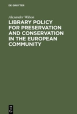Library Policy for Preservation and Conservation in the European Community