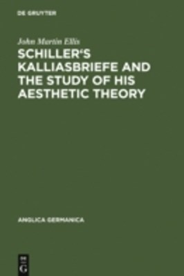 Schiller's Kalliasbriefe and the Study of his Aesthetic Theory