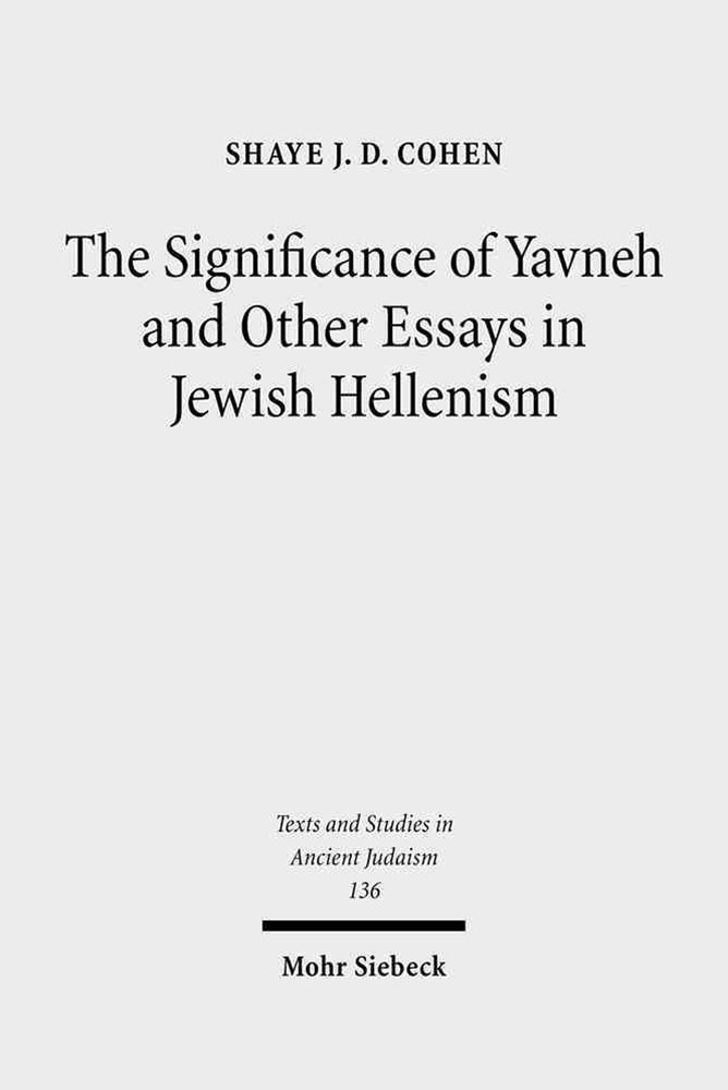 The Significance of Yavneh and Other Essays in Jewish Hellenism