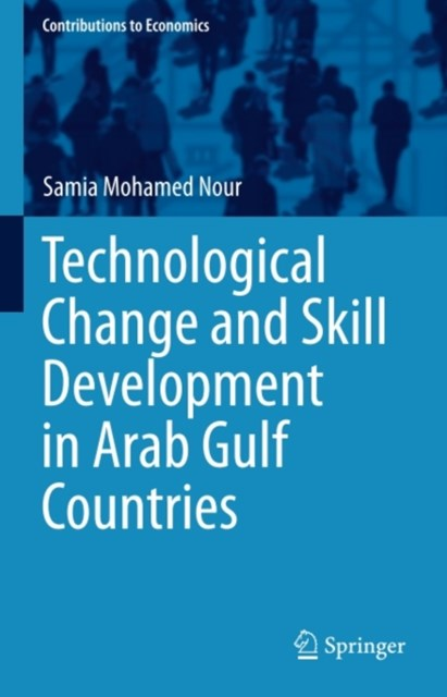 Technological Change and Skill Development in Arab Gulf Countries