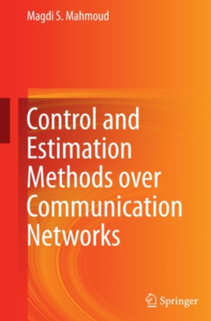 Control and Estimation Methods over Communication Networks