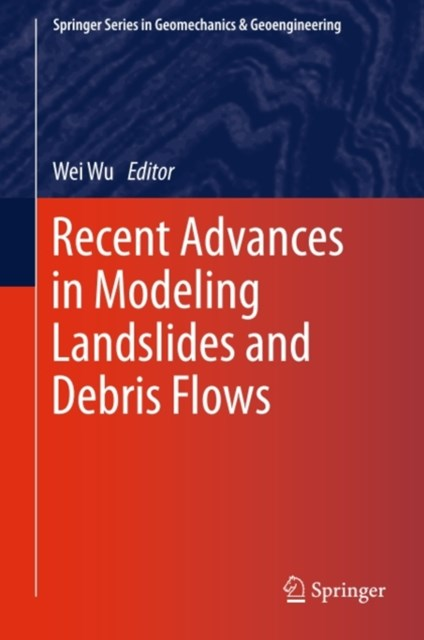 Recent Advances in Modeling Landslides and Debris Flows