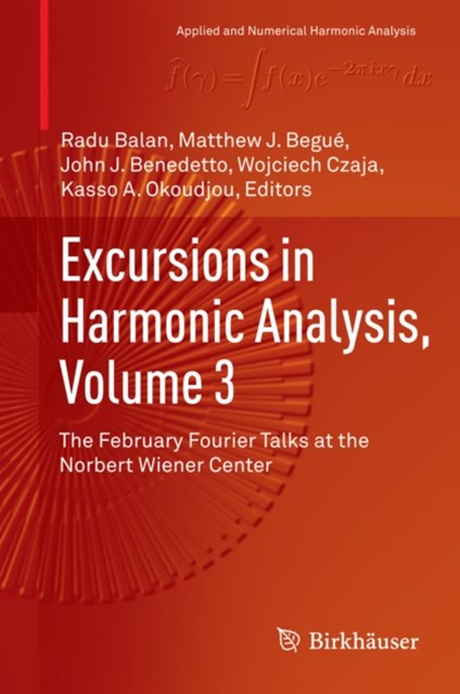 Excursions in Harmonic Analysis, Volume 3