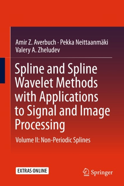 Spline and Spline Wavelet Methods with Applications to Signal and Image Processing