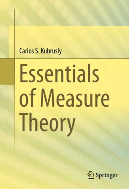 Essentials of Measure Theory