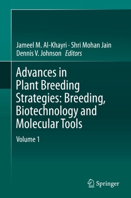 Advances in Plant Breeding Strategies: Breeding, Biotechnology and Molecular Tools