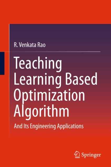 Teaching Learning Based Optimization Algorithm
