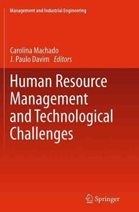 Human Resource Management and Technological Challenges by Carolina Machado, J. Paulo Davim (9783319344065) - PaperBack - Business & Finance Human Resource