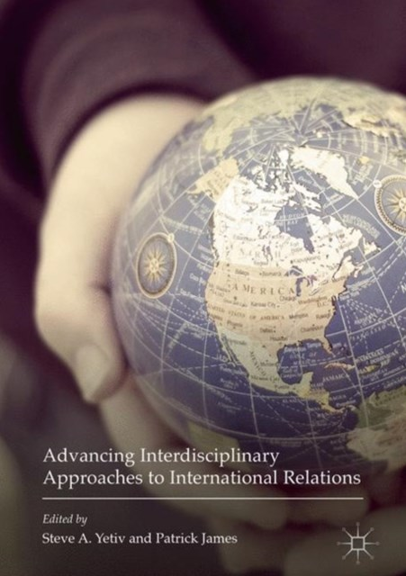 Advancing Interdisciplinary Approaches to International Relations