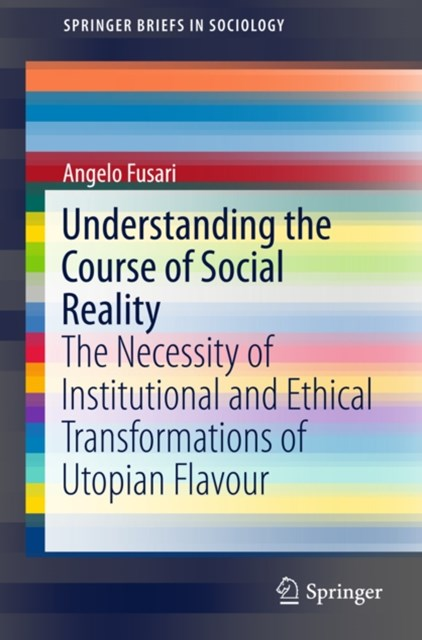 Understanding the Course of Social Reality