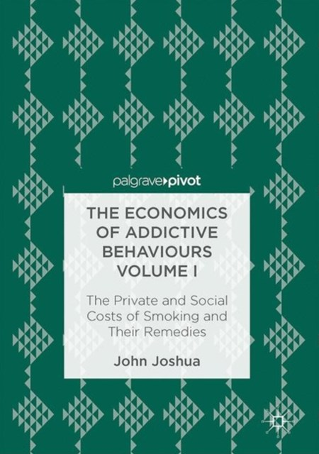Economics of Addictive Behaviours Volume I