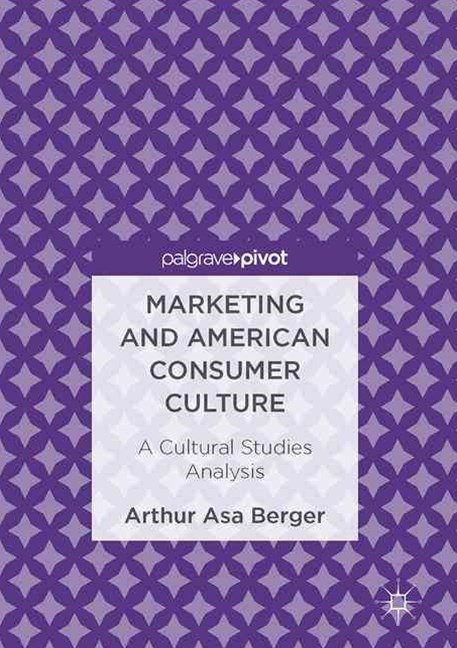 Marketing and American Consumer Culture