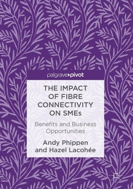 Impact of Fibre Connectivity on SMEs