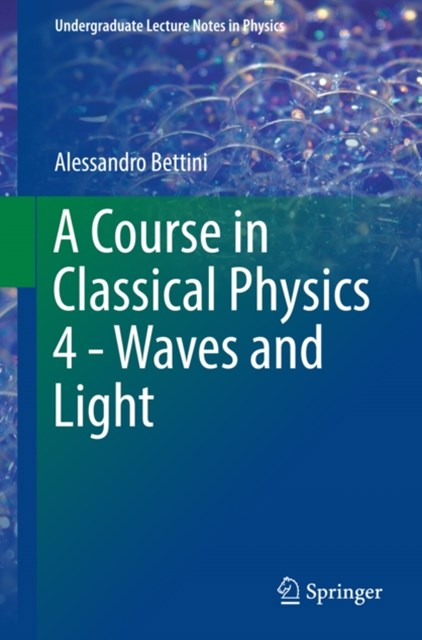 Course in Classical Physics 4 - Waves and Light