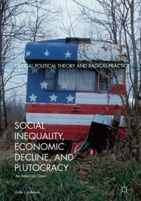 Social Inequality, Economic Decline, and Plutocracy