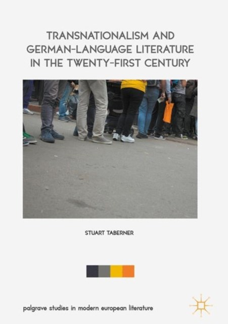 Transnationalism and German-Language Literature in the Twenty-First Century