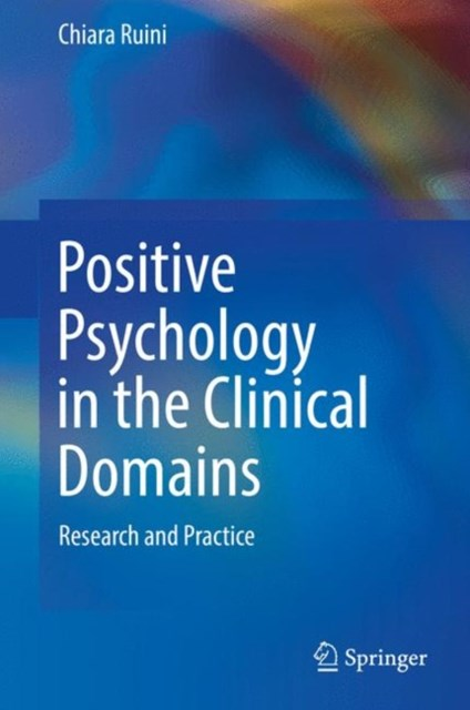 Positive Psychology in the Clinical Domains