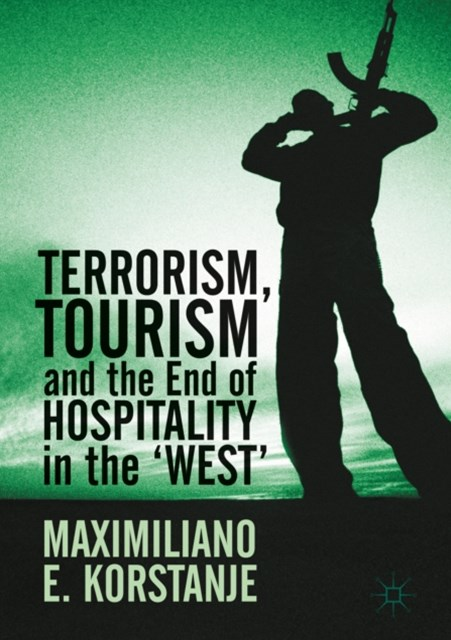 (ebook) Terrorism, Tourism and the End of Hospitality in the 'West'