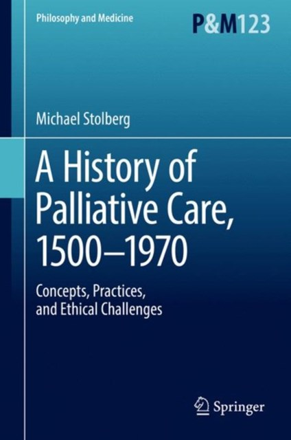 History of Palliative Care, 1500-1970