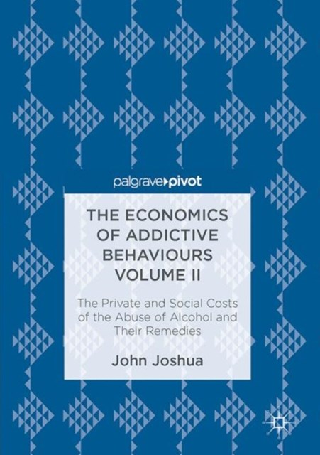 Economics of Addictive Behaviours Volume II