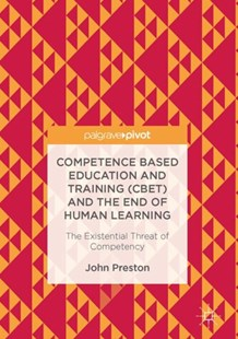 (ebook) Competence Based Education and Training (CBET) and the End of Human Learning - Education Teaching Guides