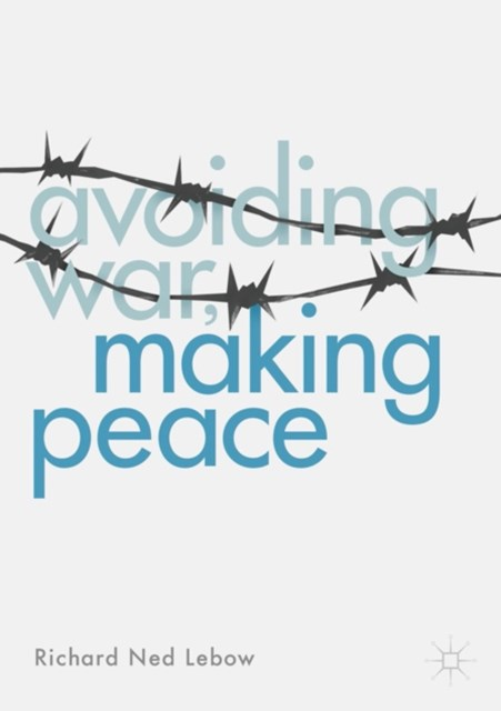 Avoiding War, Making Peace