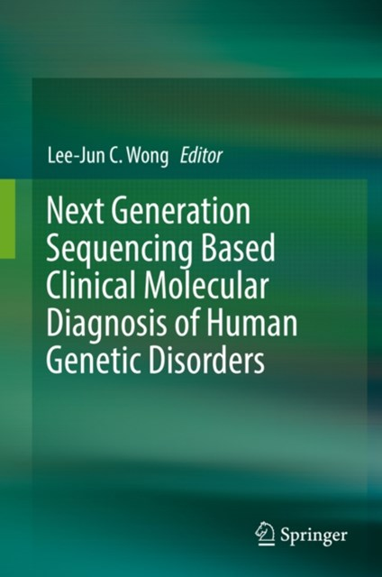 Next Generation Sequencing Based Clinical Molecular Diagnosis of Human Genetic Disorders